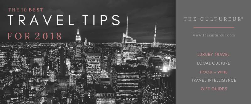 best travel tips 2018 the cultureur